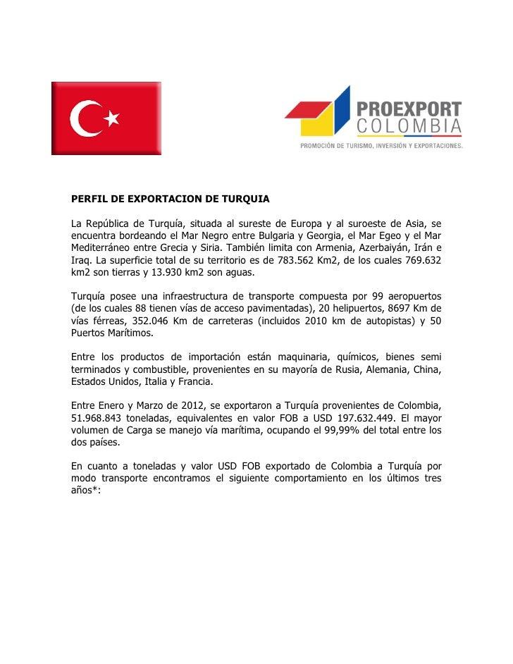 PERFIL DE EXPORTACION DE TURQUIALa República de Turquía, situada al sureste de Europa y al suroeste de Asia, seencuentra b...