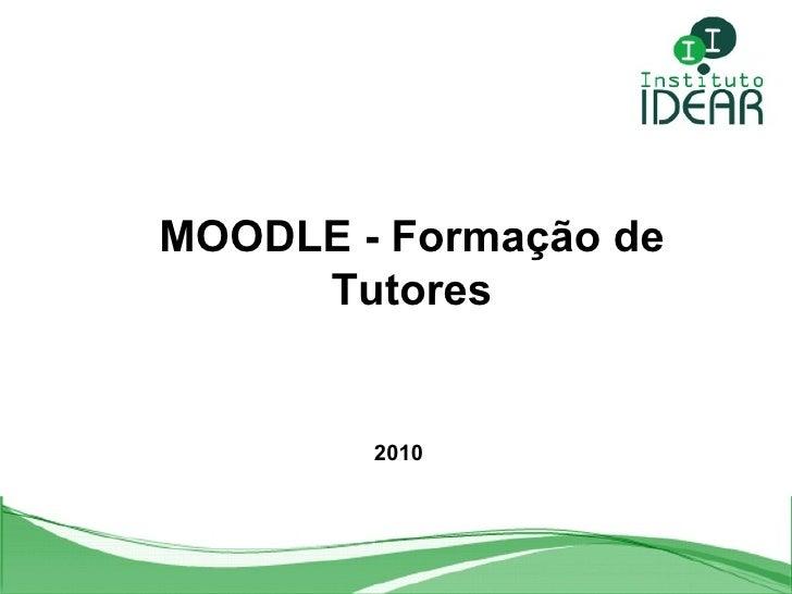 MOODLE - Formação de Tutores 2010