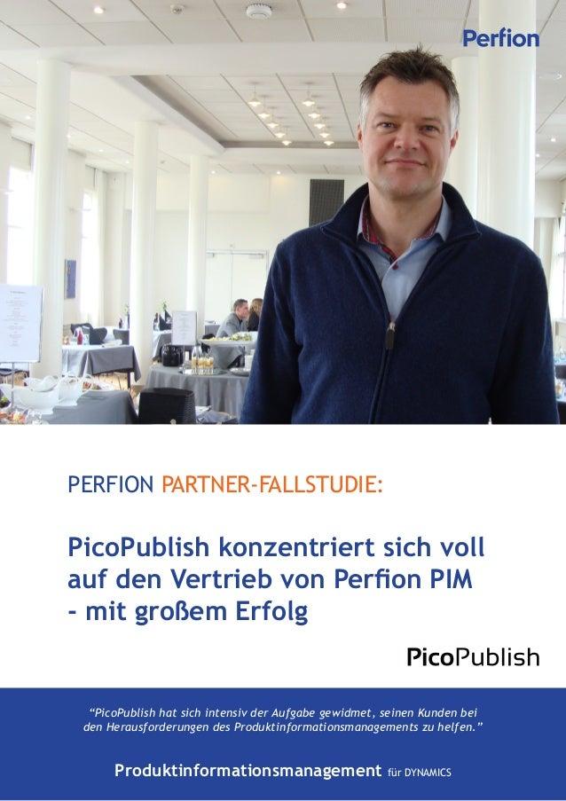 """PERFION PARTNER-FALLSTUDIE:PicoPublish konzentriert sich vollauf den Vertrieb von Perfion PIM- mit großem Erfolg  """"PicoPub..."""