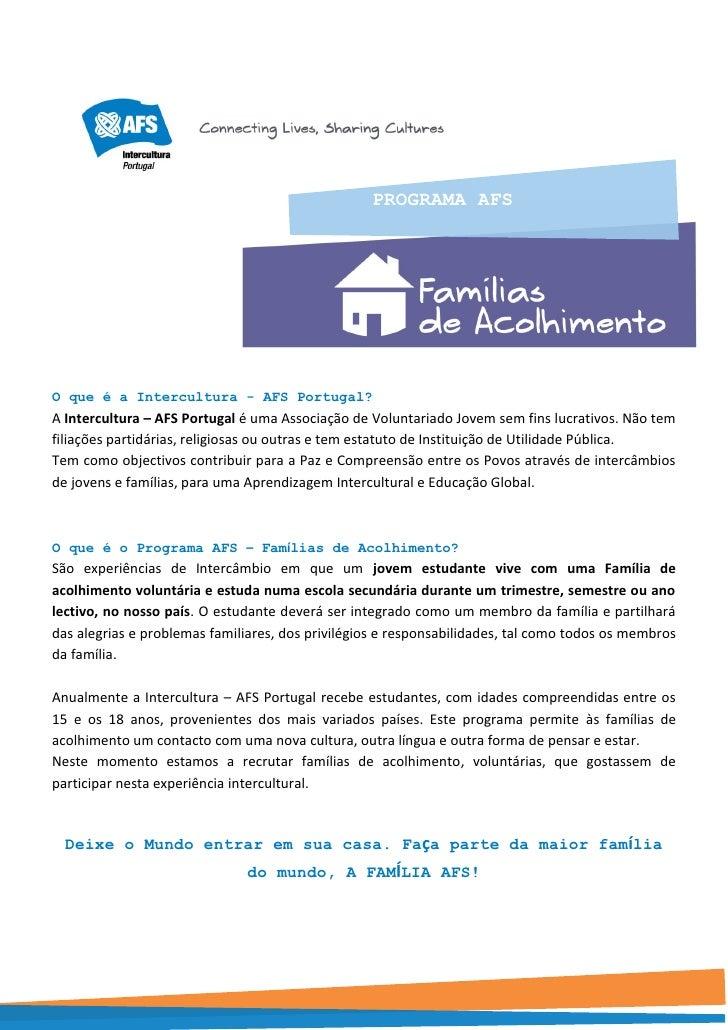 PROGRAMA AFSO que é a Intercultura - AFS Portugal?A Intercultura – AFS Portugal é uma Associação de Voluntariado Jovem sem...