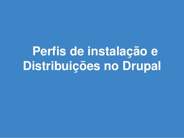 Perfis de instalação e Distribuições no Drupal