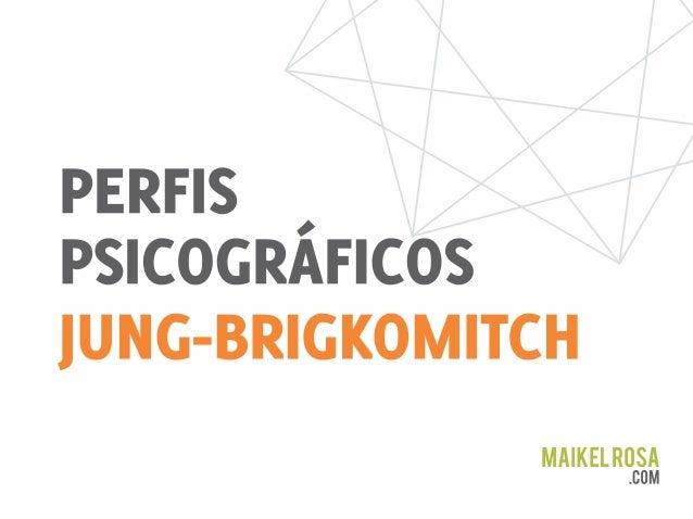 Perfis Psicográficos - Jung-Brigkomitch