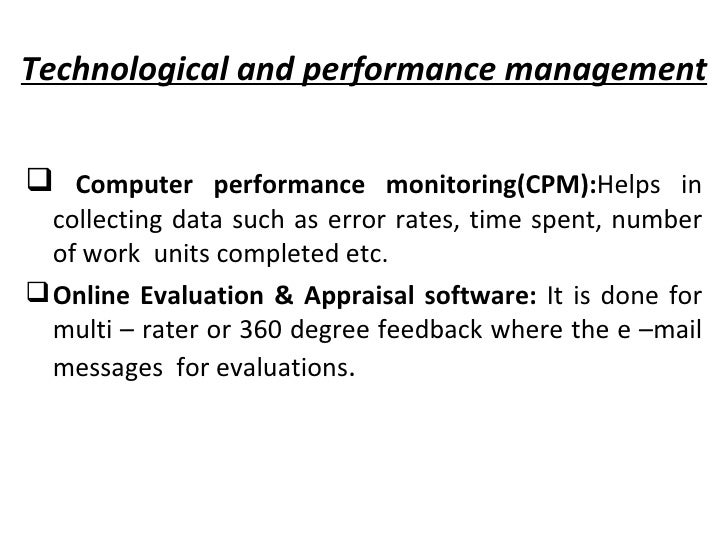 Technological and performance management <ul><li>Computer performance monitoring(CPM): Helps in collecting data such as er...