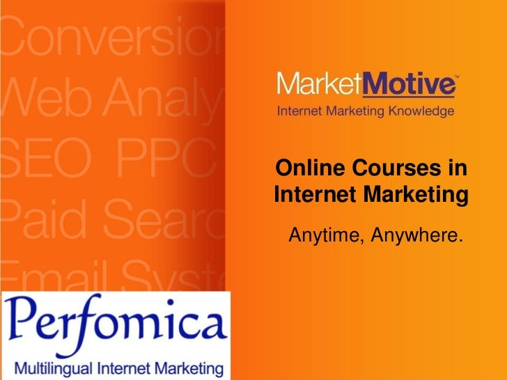 Online Courses in                            Internet Marketing                             Anytime, Anywhere.©2007 Market...
