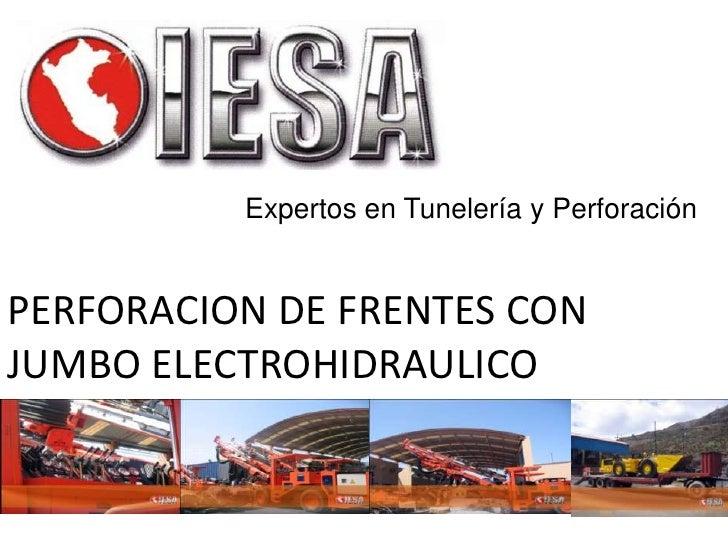 Expertos en Tunelería y PerforaciónPERFORACION DE FRENTES CONJUMBO ELECTROHIDRAULICO
