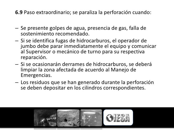 6.9 Paso extraordinario; se paraliza la perforación cuando:– Se presente golpes de agua, presencia de gas, falla de  soste...