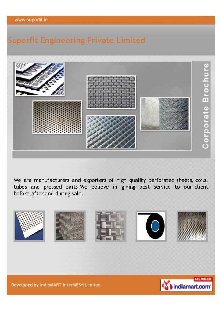 Superfit Engineering Private Limited We are manufacturers and exporters of high quality perforated sheets, coils, tubes an...