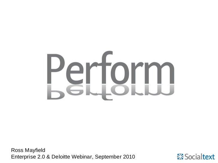 Ross Mayfield Enterprise 2.0 & Deloitte Webinar, September 2010