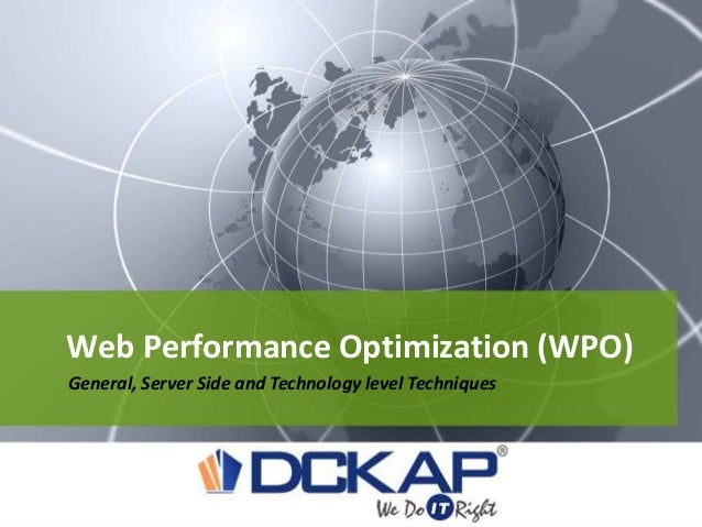 Web Performance Optimization (WPO) General, Server Side and Technology level Techniques