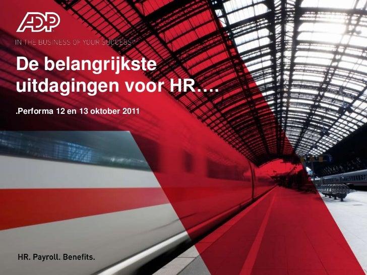 De belangrijksteuitdagingen voor HR…..Performa 12 en 13 oktober 2011