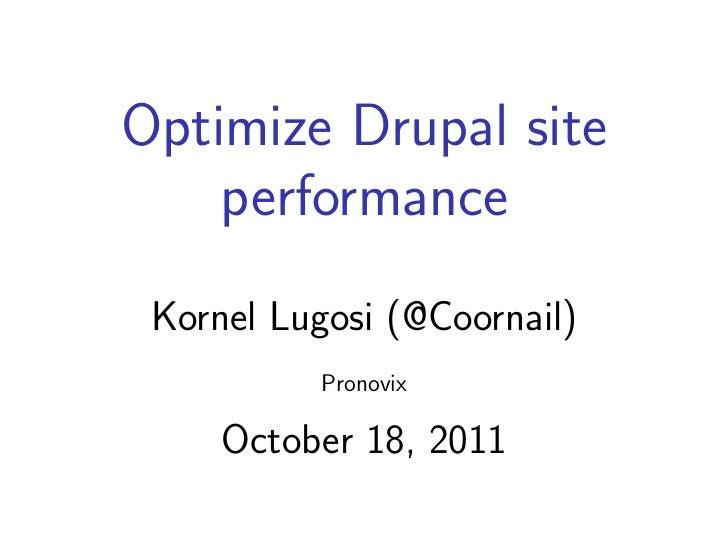 Drupal and Performance   Kornel Lugosi (@Coornail)            Pronovix       November 5, 2010
