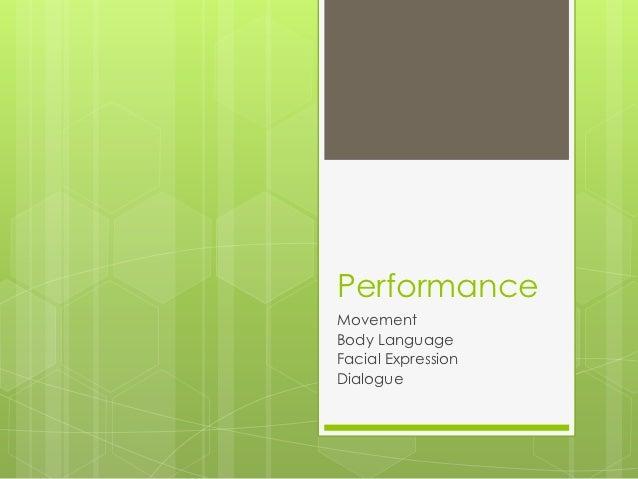 PerformanceMovementBody LanguageFacial ExpressionDialogue