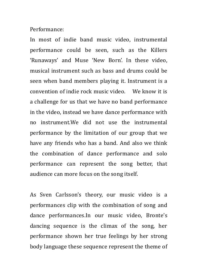 Performance:In most of indie band music video, instrumentalperformance could be seen, such as the Killers'Runaways' and Mu...