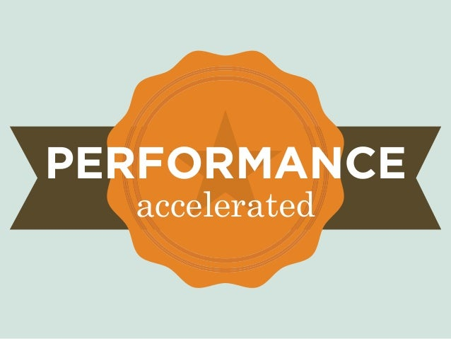 accelerated PERFORMANCE