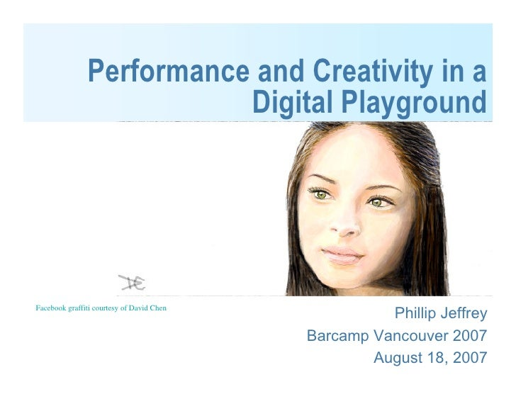 Performance and Creativity in a                           Digital Playground                                              ...