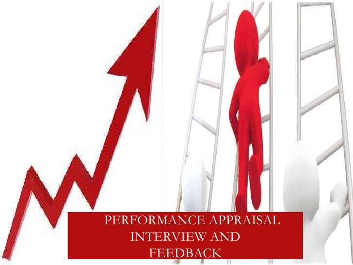 PERFORMANCE APPRAISAL INTERVIEW AND FEEDBACK
