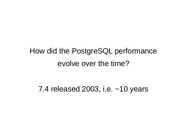PostgreSQL performance archaeology Slide 2