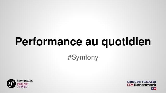 Performance au quotidien #Symfony