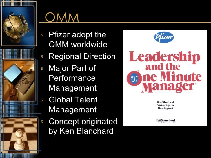 OMM <ul><li>Pfizer adopt the OMM worldwide </li></ul><ul><li>Regional Direction </li></ul><ul><li>Major Part of Performanc...