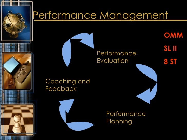 Performance Management Performance Planning Coaching and Feedback Performance Evaluation OMM SL II 8 ST
