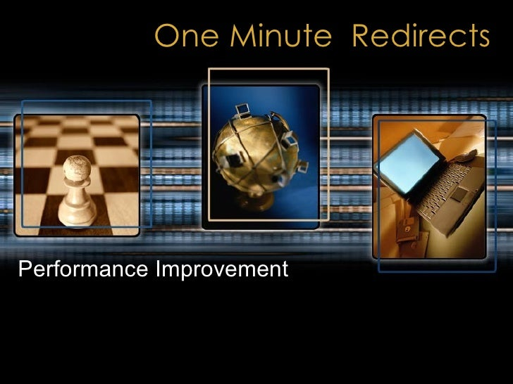 One Minute  Redirects Performance Improvement