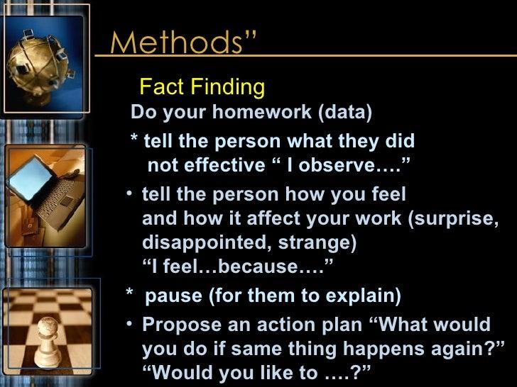 "Methods"" <ul><li>Fact Finding   Do your homework (data) </li></ul><ul><li>  * tell the person what they did   not effectiv..."