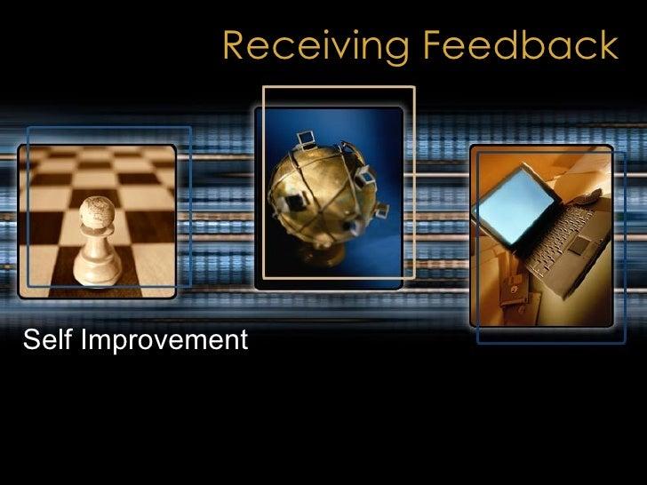 Receiving Feedback Self Improvement