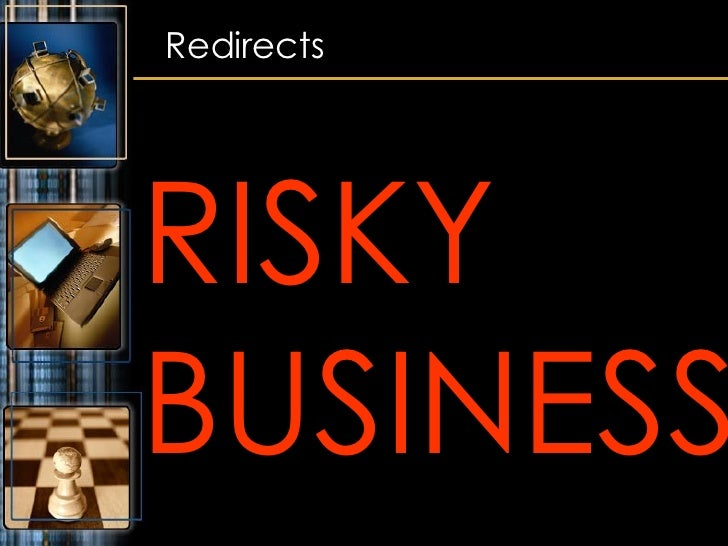 RISKY BUSINESS Redirects