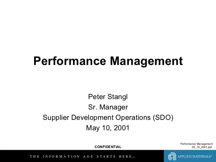 Performance Management Peter Stangl Sr. Manager Supplier Development Operations (SDO) May 10, 2001