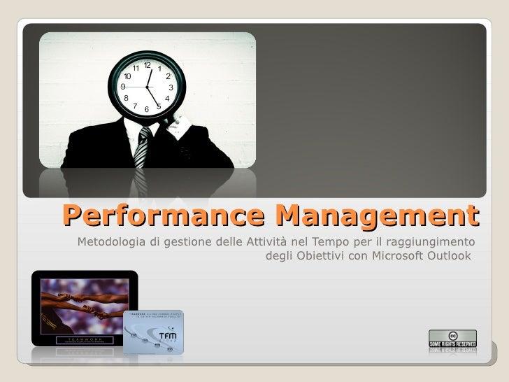 Performance Management Metodologia di gestione delle Attività nel Tempo per il raggiungimento degli Obiettivi con Microsof...