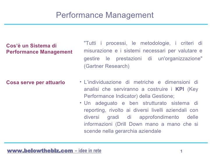 Performance Management  <ul><li>L'individuazione di metriche e dimensioni di analisi che serviranno a costruire i  KPI  (K...