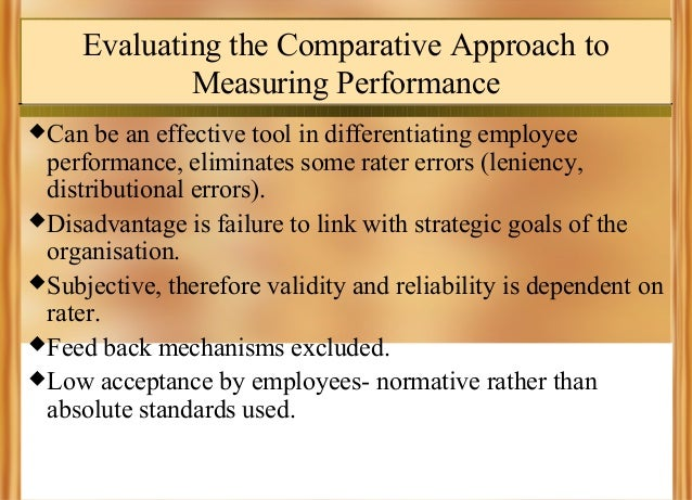 Evaluating the Comparative Approach to Measuring Performance  Can  be an effective tool in differentiating employee perfo...