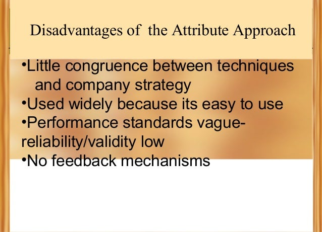 Disadvantages of the Attribute Approach •Little congruence between techniques and company strategy •Used widely because it...