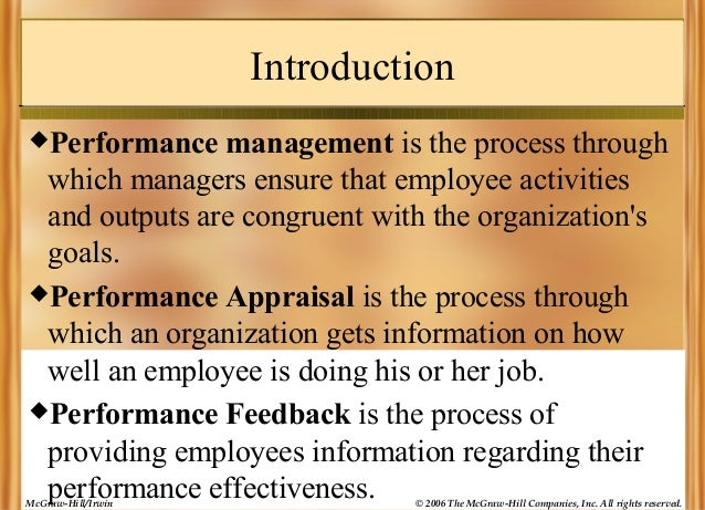 Introduction Performance  management is the process through which managers ensure that employee activities and outputs ar...