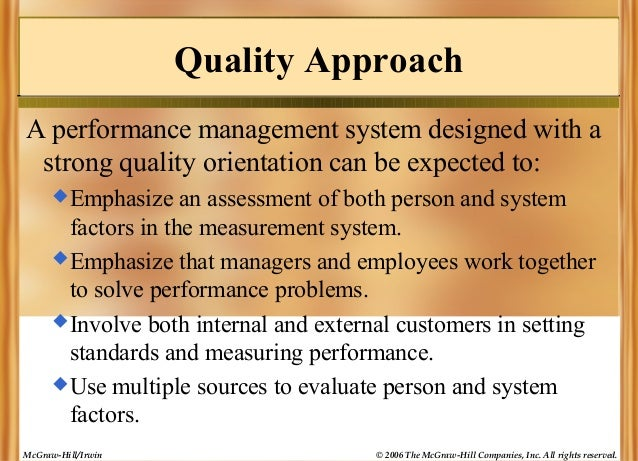 Quality Approach A performance management system designed with a strong quality orientation can be expected to:  Emphasiz...