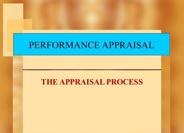 PERFORMANCE APPRAISAL  THE APPRAISAL PROCESS