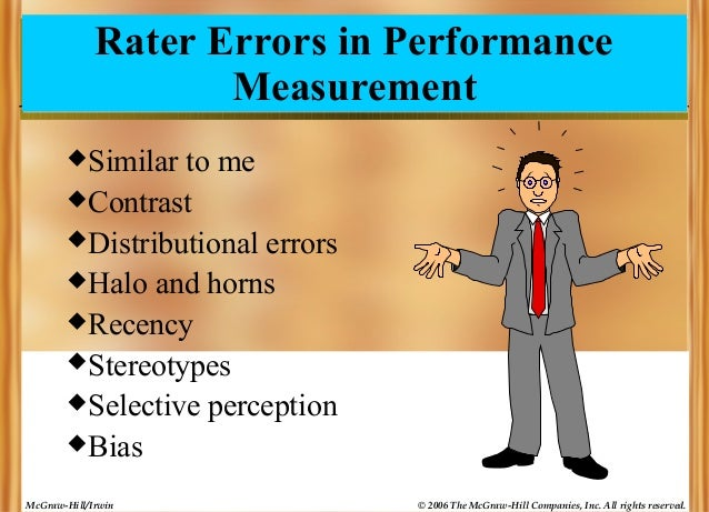 Rater Errors in Performance Measurement Similar  to me Contrast Distributional errors Halo and horns Recency Stereot...