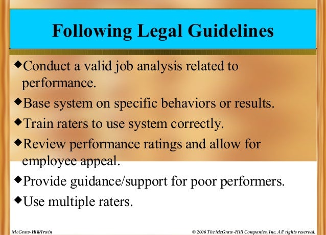 Following Legal Guidelines Conduct  a valid job analysis related to performance. Base system on specific behaviors or re...