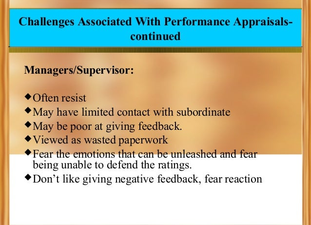Challenges Associated With Performance Appraisalscontinued Managers/Supervisor:  Often  resist  May have limited contact...