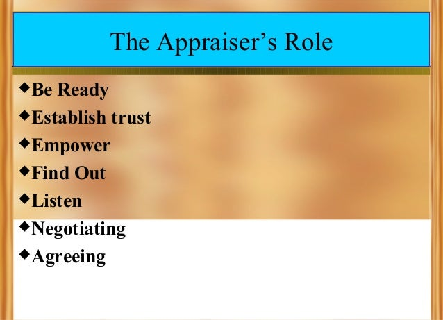 The Appraiser's Role Be  Ready Establish trust Empower Find Out Listen Negotiating Agreeing