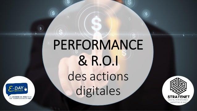 PERFORMANCE & R.O.I des actions digitales DIGITAL PERFORMANCE, MARKETING & SALES