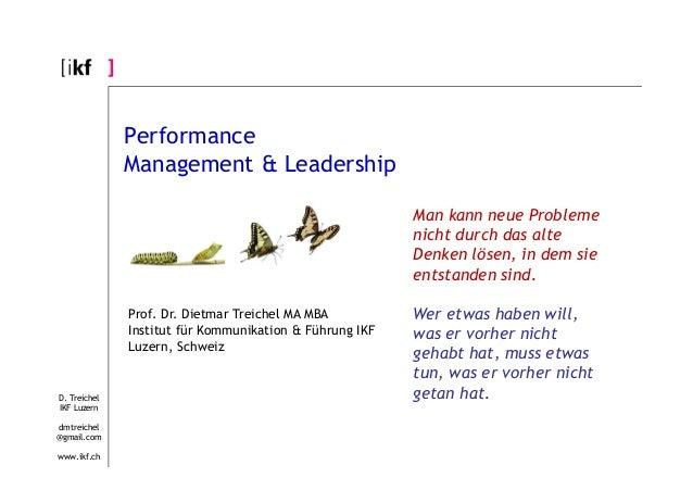 D. Treichel IKF Luzern dmtreichel @gmail.com www.ikf.ch Performance Management & Leadership Man kann neue Probleme nicht d...