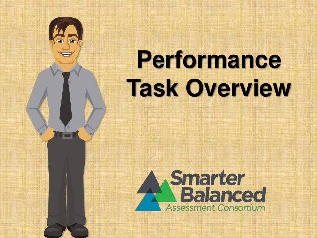 sbac-performance-task-overview-1-638 Overview Of Performance Tasks Example on example of constructed response, example of geometry, example of test, example of rate, example of skills, example of collaborative learning, example of holistic scoring, example of standards, example of literary luminary, example of vocabulary, example of project, example of technology, example of interview, example of problem solving, example of activity, example of multiple intelligences, example of bloom's taxonomy, example of iep, example of critical thinking, example of validity,