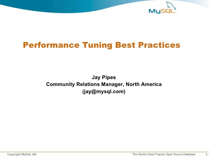 Performance Tuning Best Practices                                        Jay Pipes                      Community Relation...