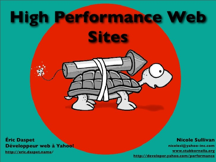 High Performance Web            Sites     Éric Daspet                                     Nicole Sullivan Développeur web ...