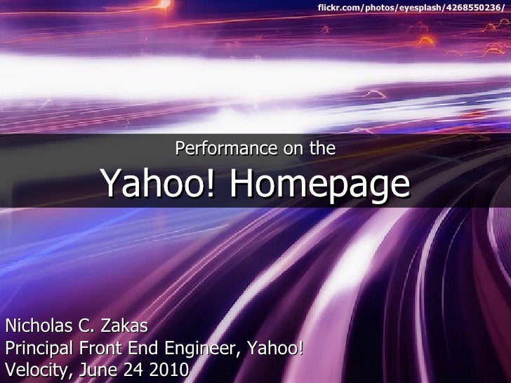 flickr.com/photos/eyesplash/4268550236/                         Performance on the             Yahoo! Homepage   Nicholas ...