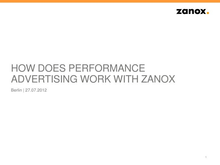 HOW DOES PERFORMANCEADVERTISING WORK WITH ZANOXBerlin | 27.07.2012                              1