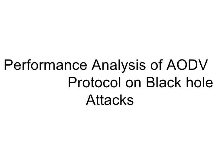 Performance Analysis of AODV  Protocol on Black hole Attacks