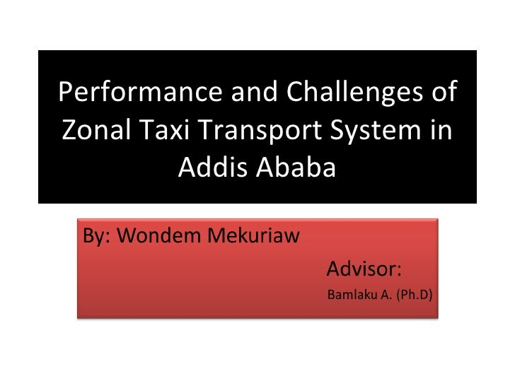Performance and Challenges ofZonal Taxi Transport System in         Addis Ababa
