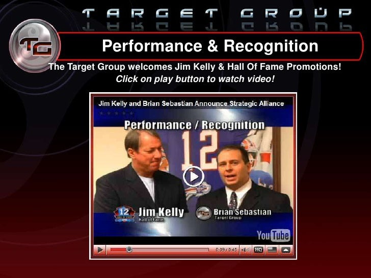 The Target Group welcomes Jim Kelly & Hall Of Fame Promotions! <br />Click on play button to watch video! <br />Performanc...